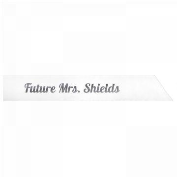 Future Mrs. Shields