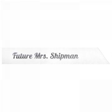 Future Mrs. Shipman