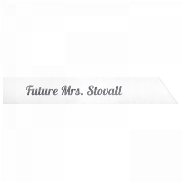 Future Mrs. Stovall