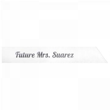 Future Mrs. Suarez