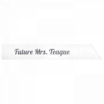 Future Mrs. Teague