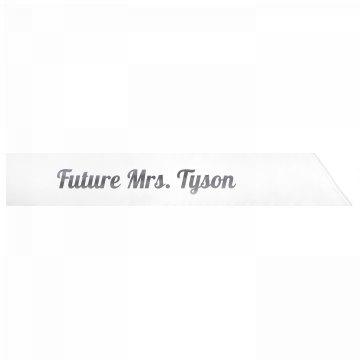 Future Mrs. Tyson