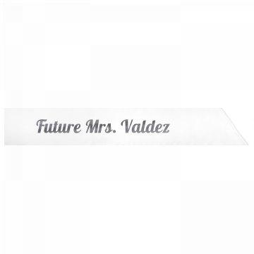 Future Mrs. Valdez
