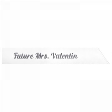 Future Mrs. Valentin