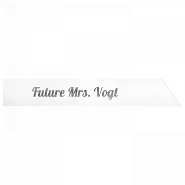 Future Mrs. Vogt