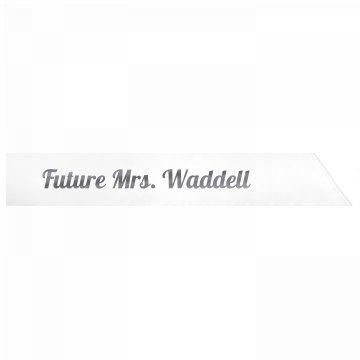 Future Mrs. Waddell