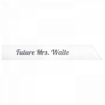 Future Mrs. Waite