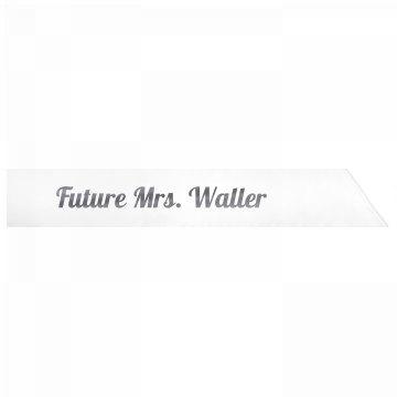 Future Mrs. Waller