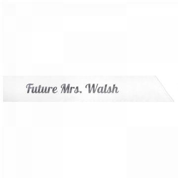 Future Mrs. Walsh