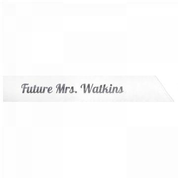 Future Mrs. Watkins