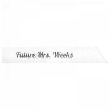 Future Mrs. Weeks