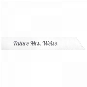 Future Mrs. Weiss