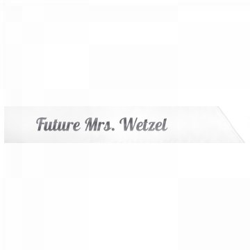 Future Mrs. Wetzel