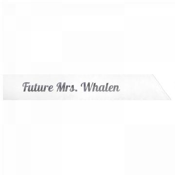 Future Mrs. Whalen