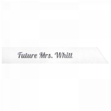 Future Mrs. Whitt