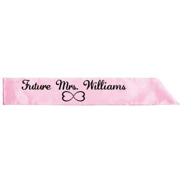 Future Mrs. Williams Sash