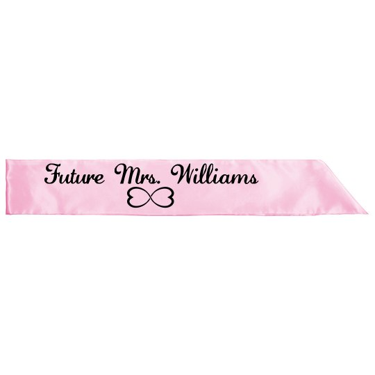 Future Mrs. Williams Sash