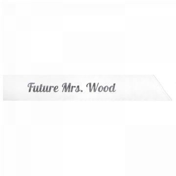 Future Mrs. Wood