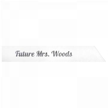 Future Mrs. Woods