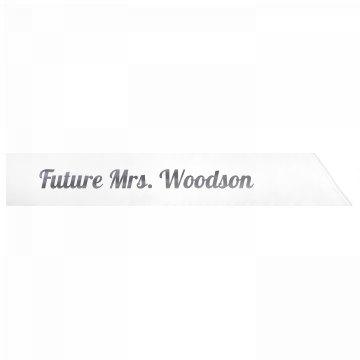 Future Mrs. Woodson