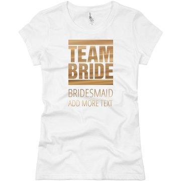 Gold Metallic Team Bride