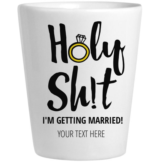 Holy! Getting Married Shot Glass