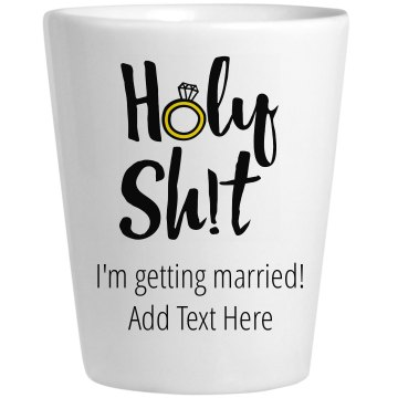 Holy Sh!t Getting Married