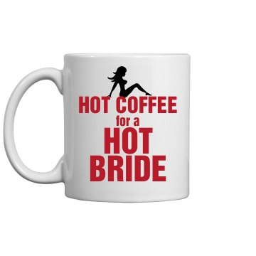 Hot Coffe and Bride Mug
