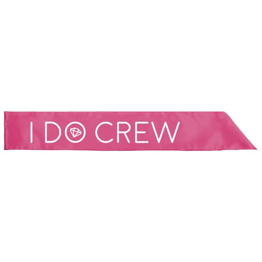 I Do Crew Bachelorette Sash