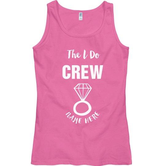 """""""I Do"""" Crew"""