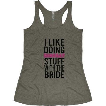 I Like Doing Hoodrat Stuff with the Bride Bachelorette