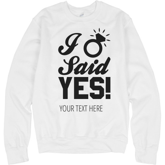I Said Yes Custom Design