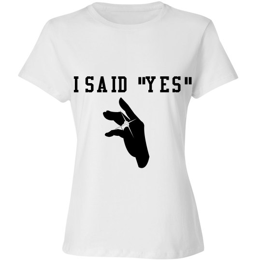 "I SAID ""YES"""