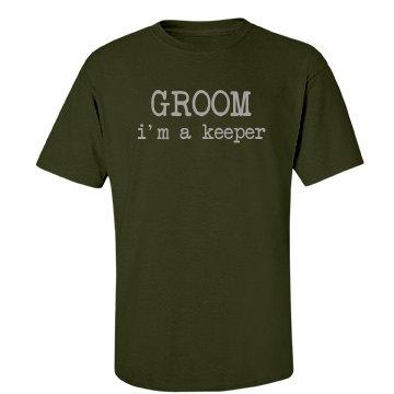 I'm A Keeper Groom Tee