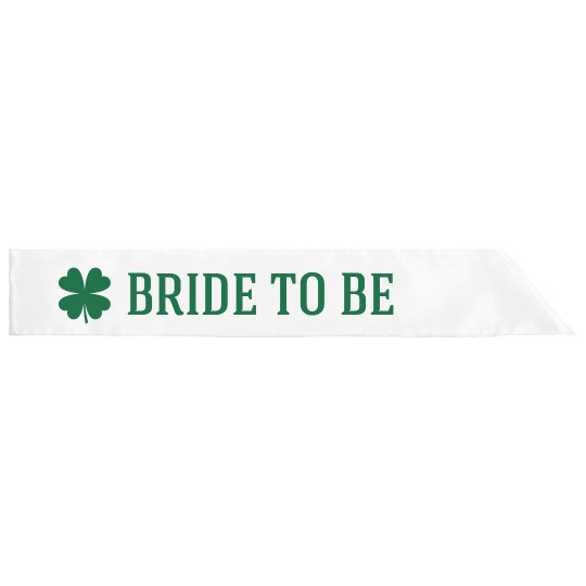 Irish Bride to Be Sashes