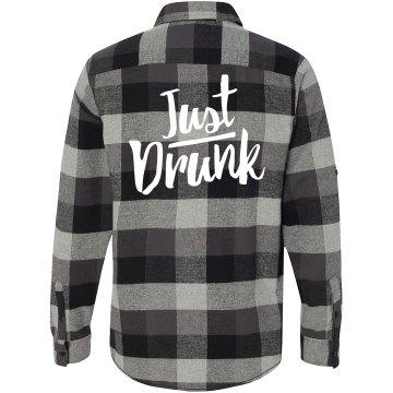 Just Drunk Bachelorette Flannel Shirt