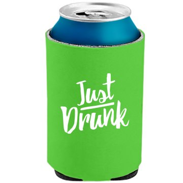 Just Drunk Bridesmaid Koozie
