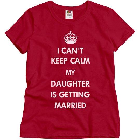 Keep Calm She's Getting Married
