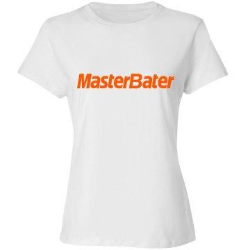 Ladies MasterBater T-shirt