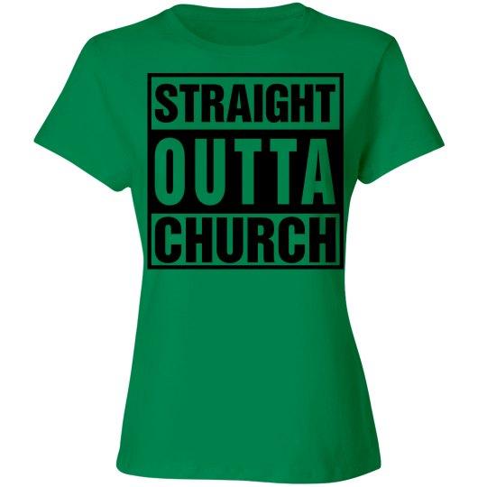 Ladies T-shirt Straight Outta Church