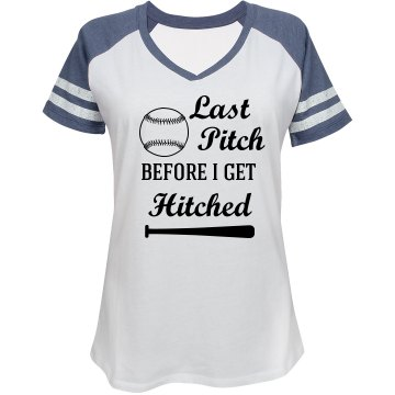 Last Pitch Before I Get Hitched