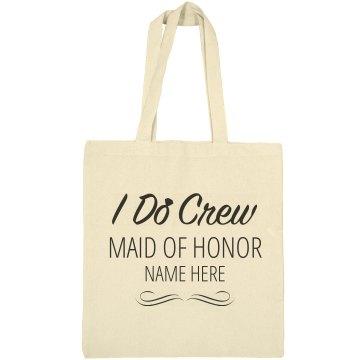 Maid Of Honor I Do Crew