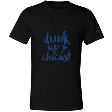 Men's Drink up chicas t-shirt