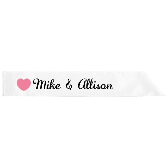 Mike & Allison Bride Sash