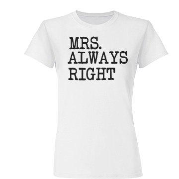 Mrs. Always Right Tee