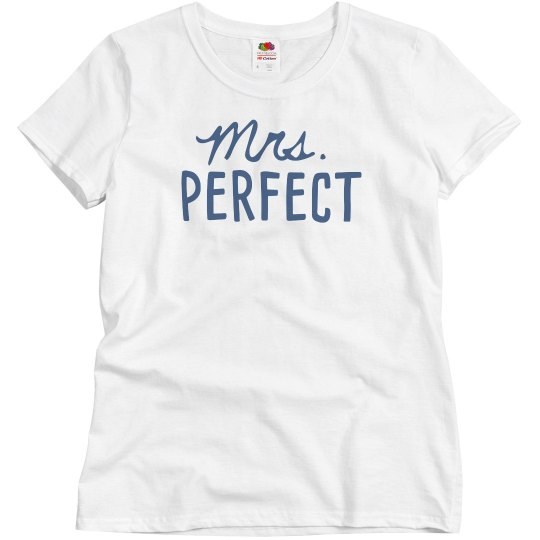 Mrs. Perfect Woman's Basic T-shirt