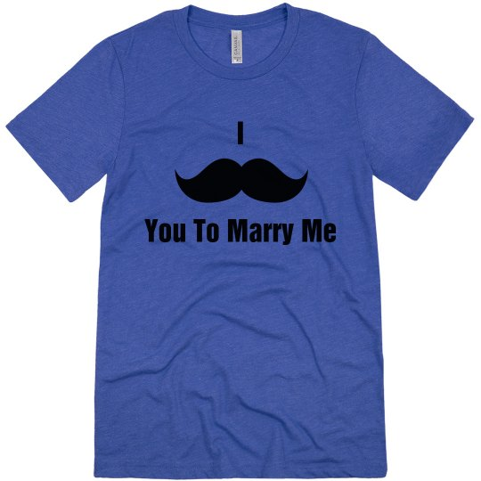 Mustache You To Marry Me