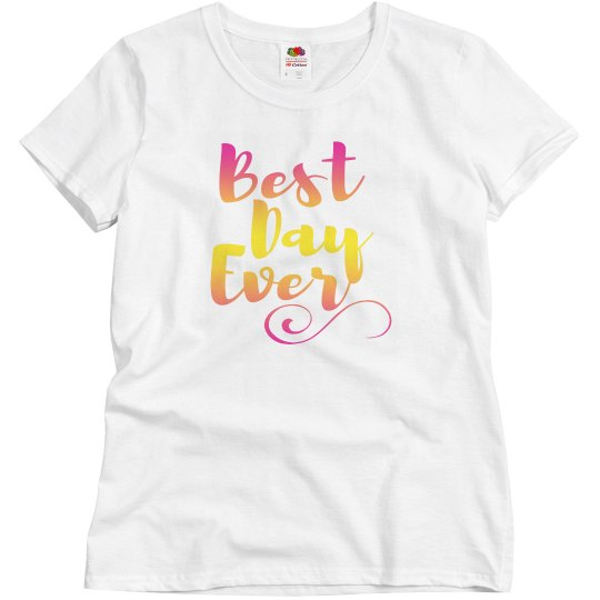 Ombre Color Best Day Ever Tshirt