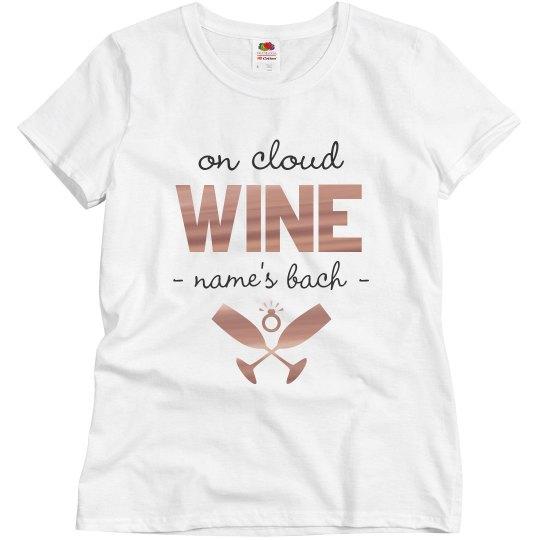 On Cloud Wine Custom Bachelorette