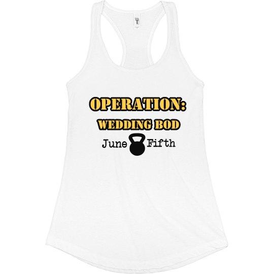 Operation Wedding Bod